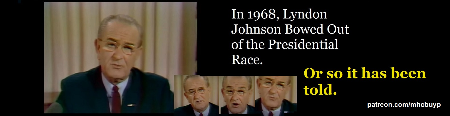 """DRAFT JOHNSON"" – Did LBJ Really Withdraw From the 1968 Race.  Special Epiosde"
